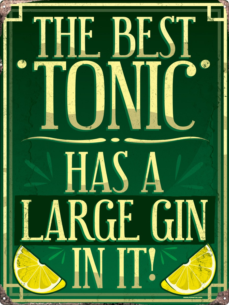 The best tonic has a large gin in it tin sign 30 5x40 5cm for Best store to buy posters