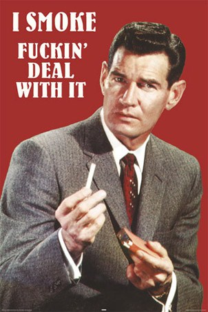 I Smoke, Deal with It! - Retro Smoking Humour