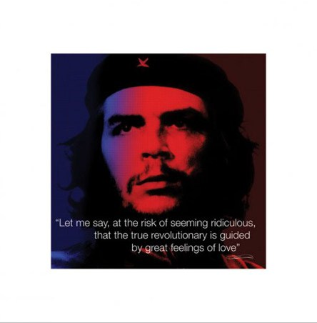 The True Revolutionary is Guided by Love - Che Guevara