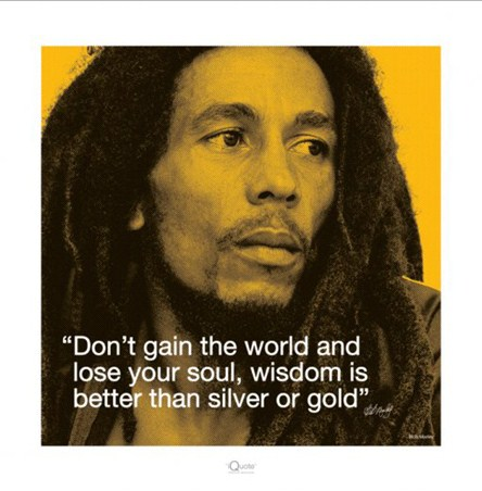 Wisdom Is Better Than Silver Or Gold Bob Marley Quote Print PopArtUK Inspiration Rasta Wisdom Quotes